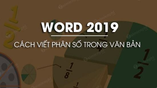 cach viet phan so trong word 2019