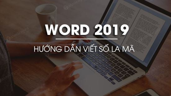 cach viet so la ma trong word 2019