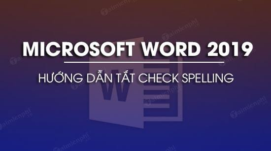 cach tat check spelling trong word 2019
