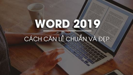 cach can le trong word 2019