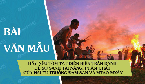 hay neu tom tat dien bien tran danh de so sanh tai nang pham chat cua hai tu truong dam san va mtao mxay