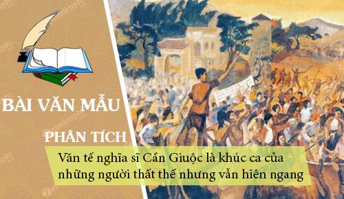dong chi pham van dong cho rang van te nghia si can giuoc la khuc ca cua nhung nguoi that the nhung van hien ngang hay phan tich va chung minh y kien tren