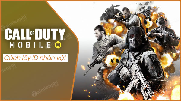 cac lay id nhan vat call of duty mobile vn