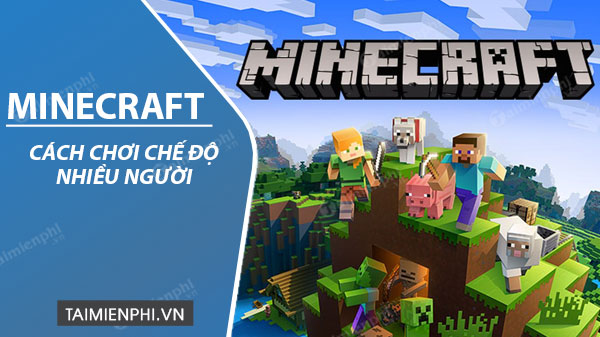 cach choi che do nhieu nguoi trong minecraft