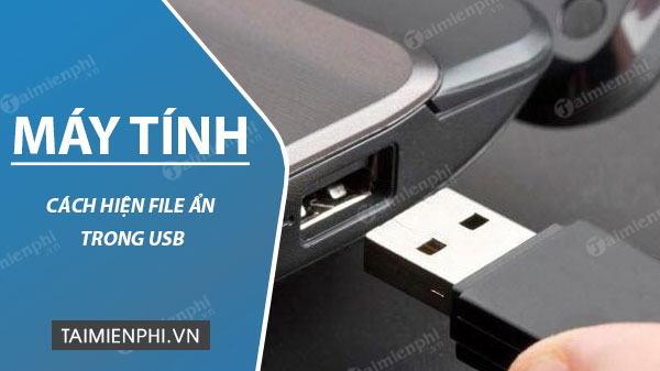 cach hien file an trong usb