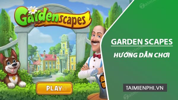 cach choi game gardenscapes