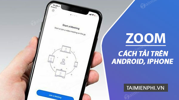 cach tai zoom tren dien thoai android iphone
