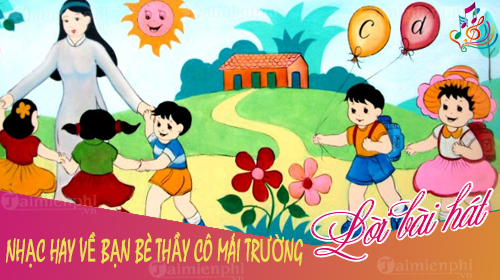 nhac hay ve ban be thay co mai truong