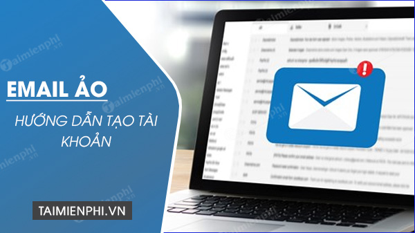 cach tao email ao don gian