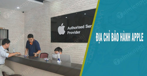 dia chi bao hanh apple iphone ipad sdt tong dai