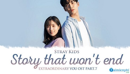 loi bai hat story that won t end extraordinary you ost stray kids