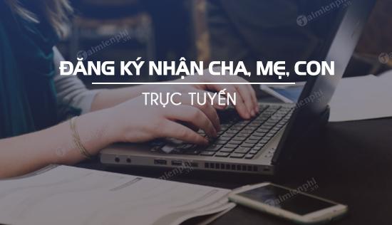 dang ky nhan cha me con truc tuyen