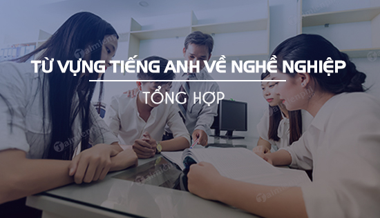 tu vung tieng anh ve nghe nghiep