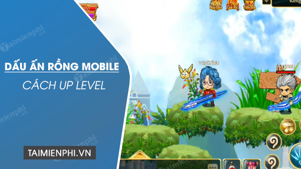 cach de up level nhanh nhat game dau an rong mobile