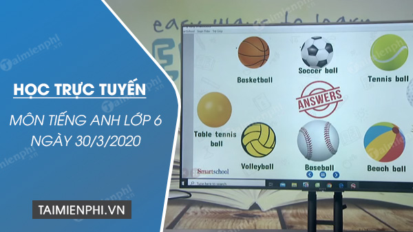 hoc truc tuyen mon tieng anh lop 6 ngay 30 3 2020 unit 8 sports and games