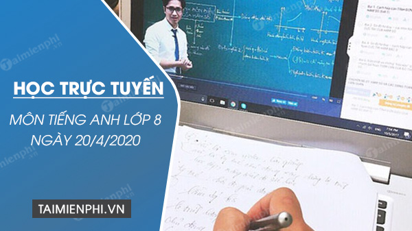 hoc truc tuyen mon tieng anh lop 8 ngay 20 4 2020 unit 9 natural disasters skill 2