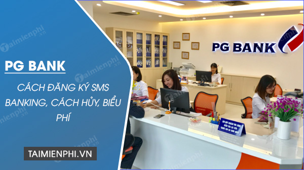 cach dang ky sms banking pgbank