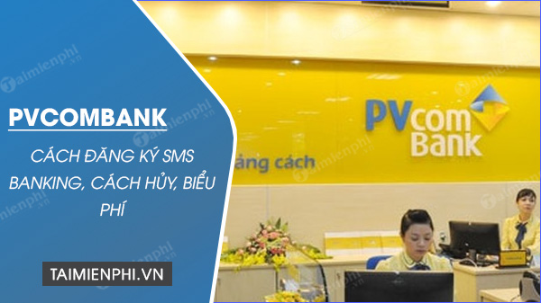 cach dang ky sms banking pvcombank