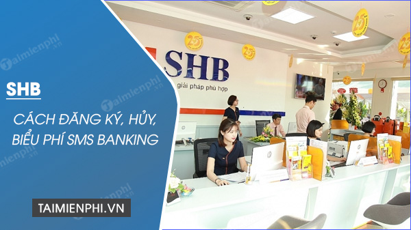 cach dang ky sms banking shb