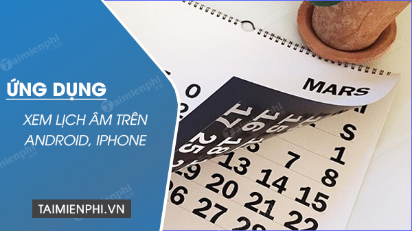 ung dung xem lich am tren android iphone