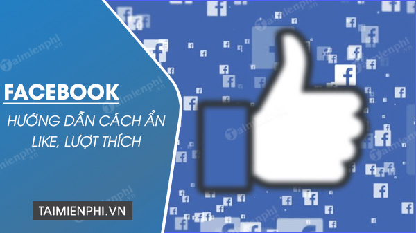 cach an so like luot thich tren facebook