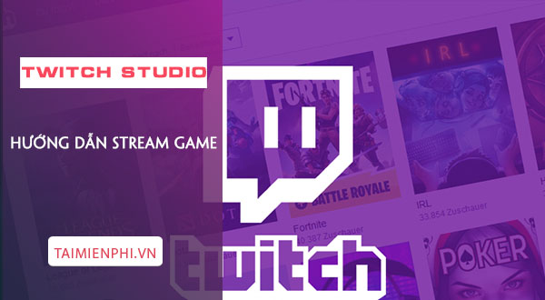 huong dan stream game bang twitch studio