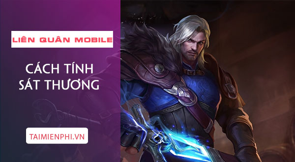 cach tinh sat thuong trong lien quan mobile