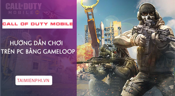 cach choi call of duty mobile tren pc bang gameloop