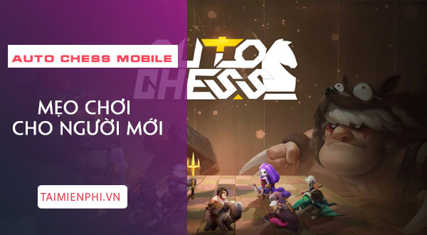 meo choi auto chess mobile vn danh cho nguoi moi