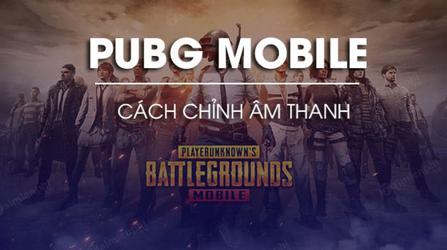 cach tang am luong pubg mobile