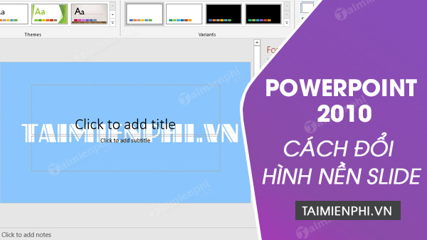 cach thay doi hinh nen slide trong powerpoint 2010