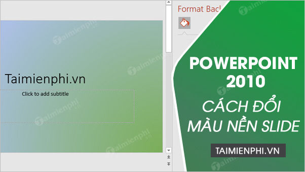 cach thay doi mau nen trong powerpoint 2010