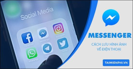 cach luu hinh anh trong messenger ve dien thoai android iphone