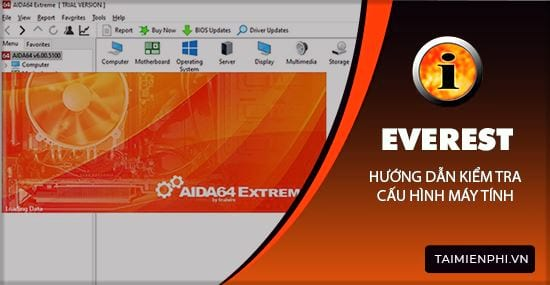 huong dan kiem tra cau hinh may tinh bang everest ultimate edition