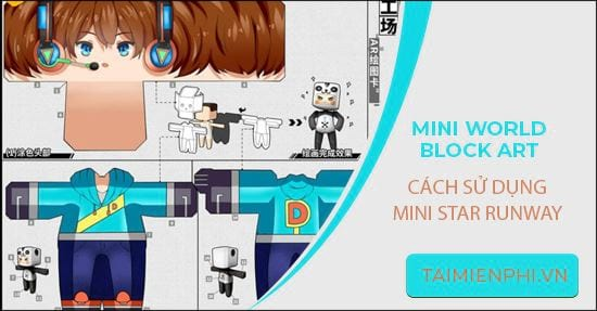 cach su dung mini star runway trong mini world block art