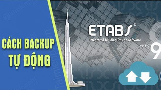 cach backup file etabs tu dong