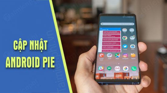 cach nang cap android pie 9 giao dien one ui cho galaxy note 9