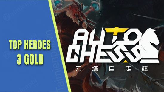 top quan 3 gold nen co trong moi doi hinh choi dota auto chess