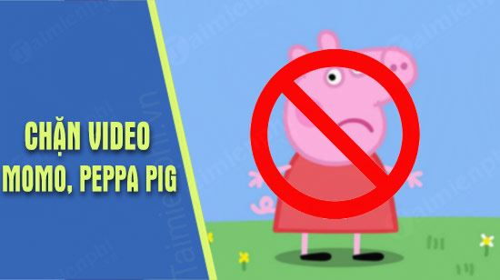 cach chan video momo peppa pig on youtube