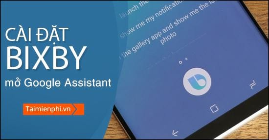 cach bat google assistant bang phim bixby